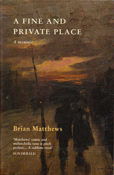 A Fine and Private Place: A Memoir