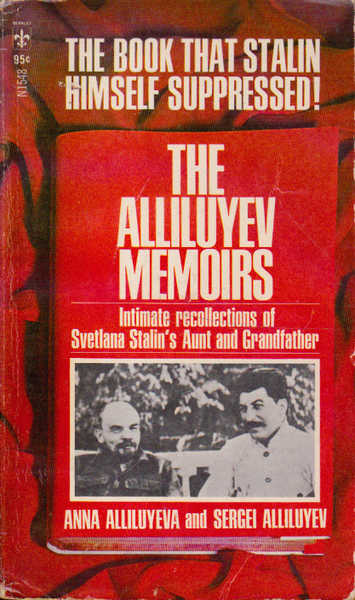 The Alliluyev Memoirs: Intimate Recollections of Svetlana Stalin's Aunt and Grandmother