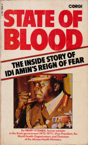 State of Blood: The Inside Story of Idi Amin's Reign for Fear