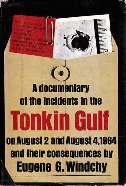 Tonkin Gulf: A Documentary History of the Incidents in the Tonkin Gulf on August 2 and August 4, 1964 and Their Consequences