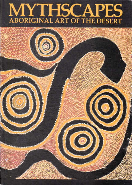 Mythscapes: Aboriginal Art of the Desert