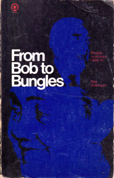 From Bob to bungles: People in politics, 1966-70