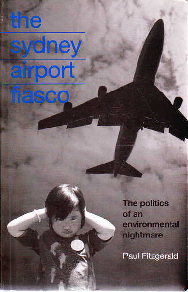 The Sydney Airport Fiasco: The Politics of an Environmental Nightmare
