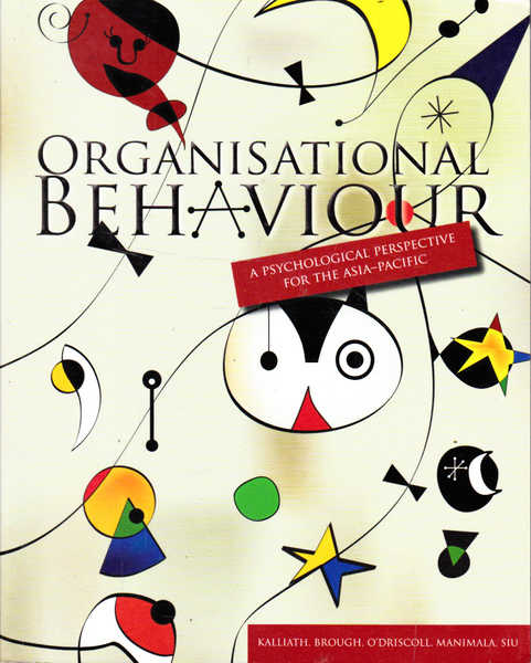 Organisational Behaviour: A Psychological Perspective for the Asia-Pacific