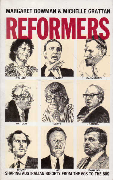 Reformers: Shaping Australian society from the 60s to the 80s