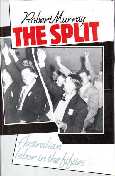 The Split: Australian Labor in the Fifties