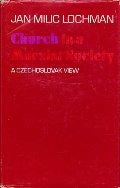 Church in a Marxist Society: A Czechoslovak View
