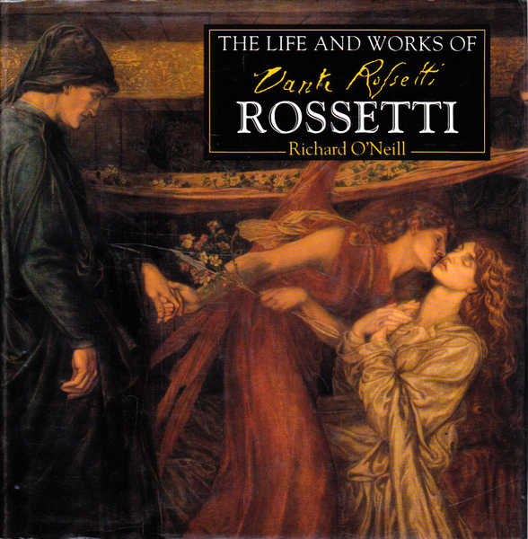 The Life and Works of Dante Rossetti