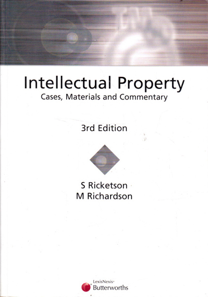 Intellectual Property: Cases, Materials and Commentary Third Edition