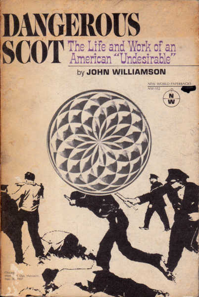 """Dangerous Scot: The Life and Work of an American """"Undesirable"""""""