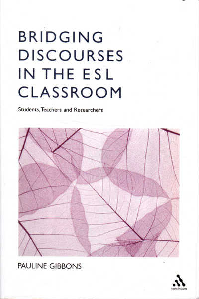 Bridging Discourses in the ESL Classroom: Students, Teachers and Researchers
