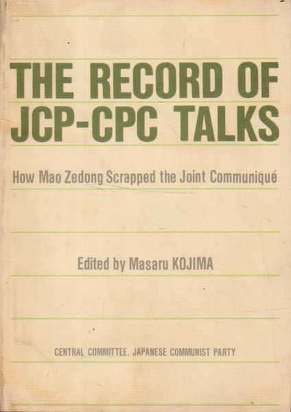The Record of JCP-CPC Talks: How Mao Zedong Scrapped the Joint Communique