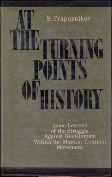 At the Turning Points of History: Some Lessons of the Struggle Against Revisionism with the marxist-Leninist Movement