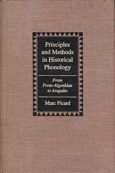 Principles and Methods in Historical Phonology: From Proto-Algonkian to Arapaho