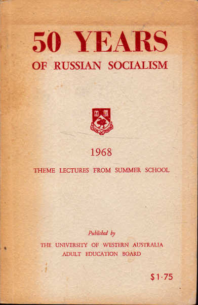 50 Years of Russian Socialism 1968 Theme Lectures from Summer School