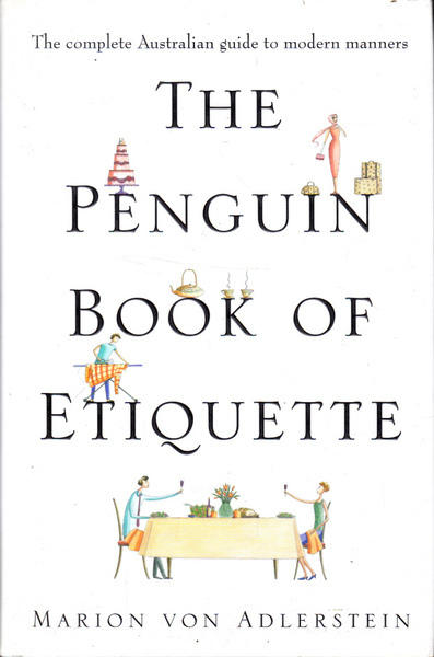 The Penguin Book of Etiquette: The Complete Australian Guide to Modern Manners