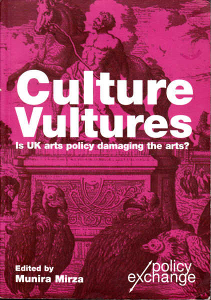 Culture Vultures: Is UK Arts Policy Damaging the Arts?