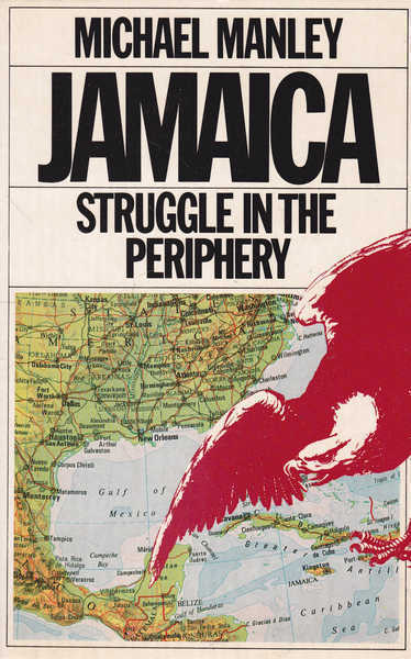 Jamaica: Struggle in the Periphery