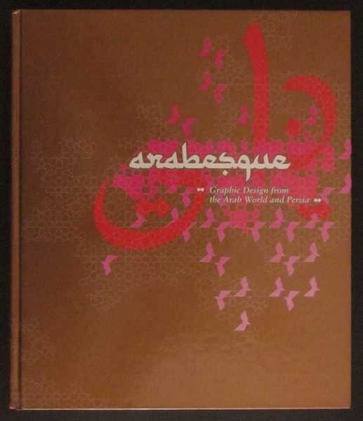 Arabesque: Graphic Design from the Arab World and Persia