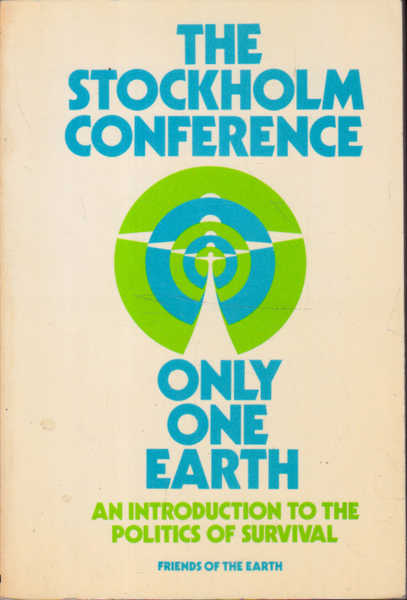 The Stockholm Conference: Only One Earth