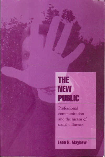 The New Public: Professional Communication and the means of social Influence