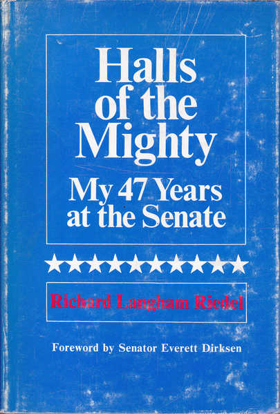Halls of the Mighty: My 47 Years at the Senate
