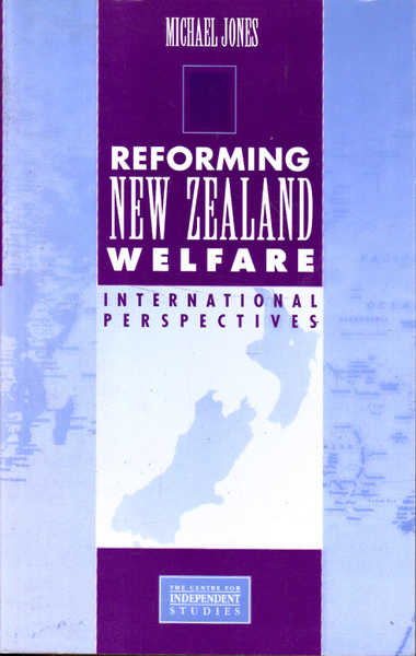 Reforming New Zealand Welfare: International Perspectives