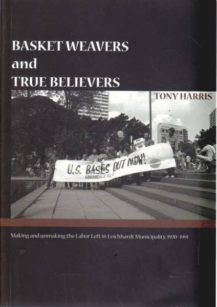 Basket Weavers and True Believers: Making and Unmaking the Labor Left in Leichhardt municipality, 1970-1991
