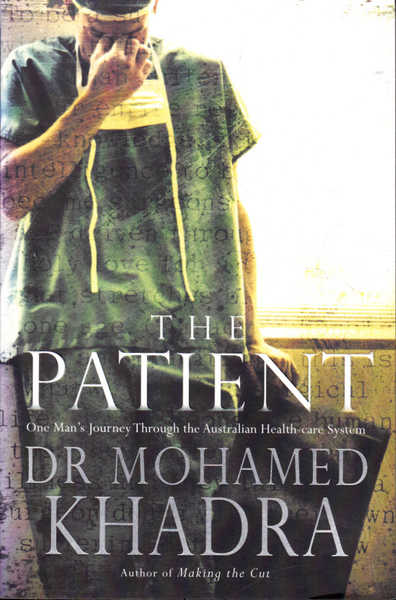 The Patient: One Man's Journey Through the Australian Health-care System