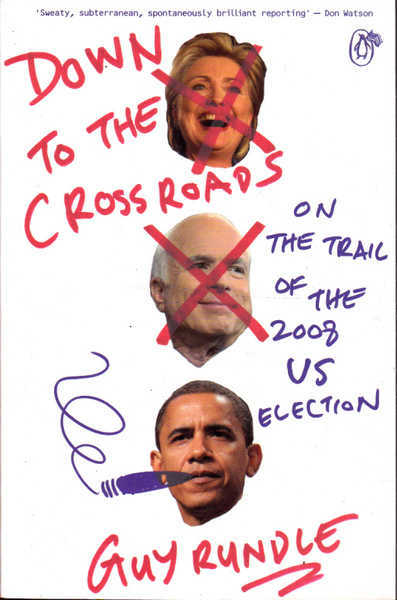 Down to the Crossroads: On the Trail of the 2008 US Election