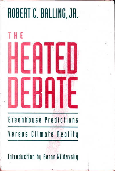 The Heated Debate: Greenhouse Predictions Versus Climate Reality
