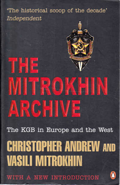 Mitrokhin Archive: The Kgb In Europe And The West
