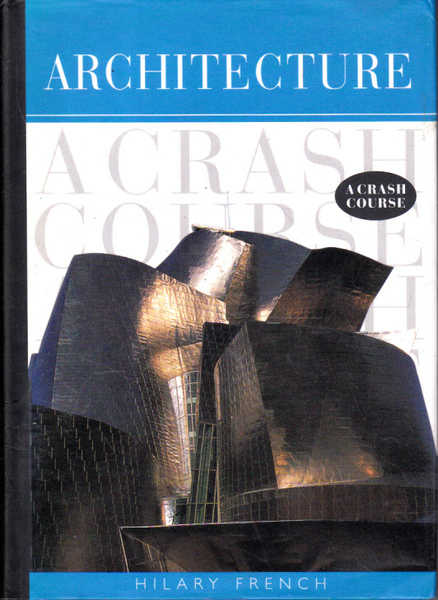 Architecture: A Crash Course