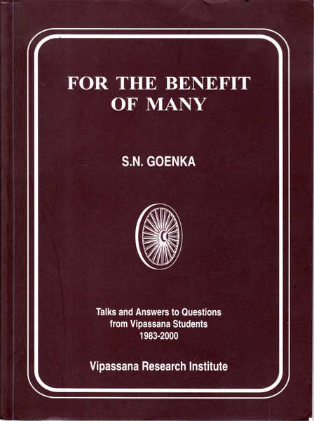 For the Benefit of Many: Talks and Answers to Questions from Vipassana Students 1983-2000