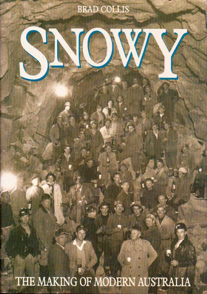 Snowy: The Making of Modern Australia