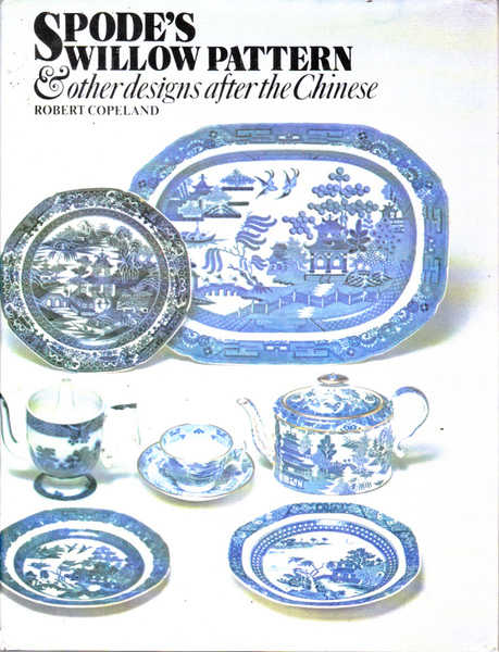 Spode's Willow Pattern & Other Designs After the Chinese