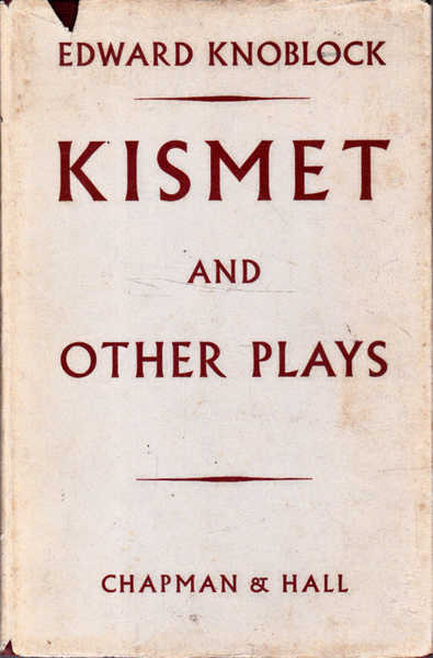 Kismet and Other Plays