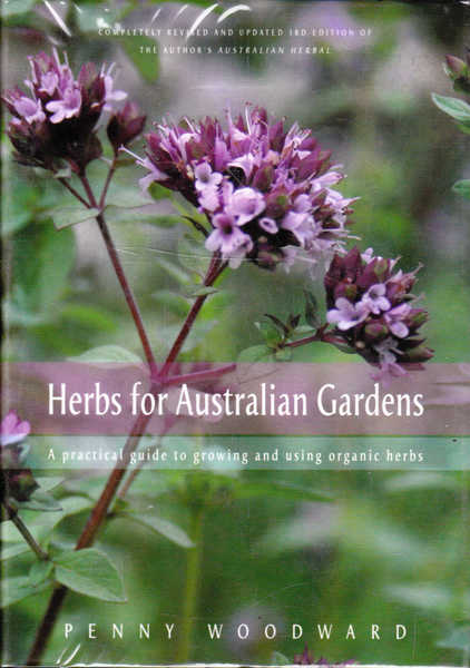 Herbs for Australian Gardens: A Practical Guide to Growing and Using Organic Herbs