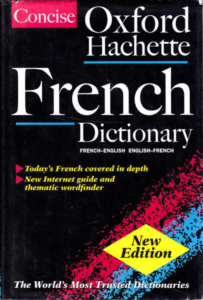 The Concise Oxford-Hachette French Dictionary