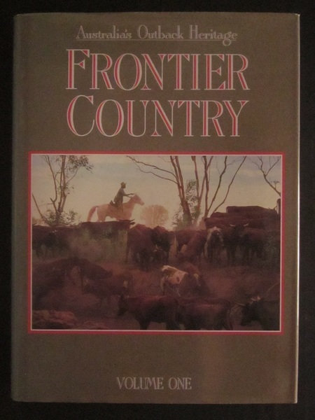Frontier country: Australia's outback Heritage Volume One and Two