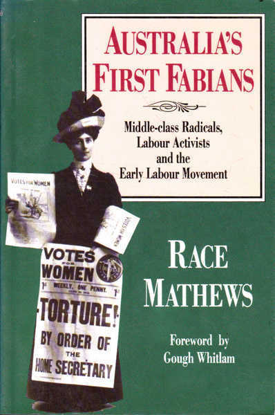Australia's First Fabians: Middle-Class Radicals, Labour Activists and the Early Labour Movement