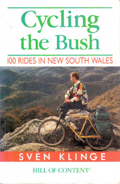 Cycling the Bush: 100 rides in New South Wales