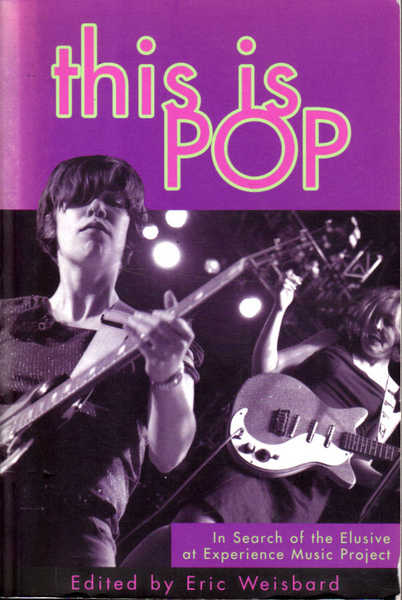This Is Pop: In Search of the Elusive at Experience Music Project