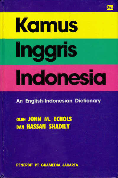 Kamus Ingris Indonesia (An English-Indonesian Dictionary)