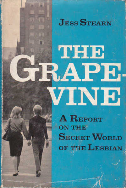 The Grapevine: A Report on the Secret World of the Lesbian