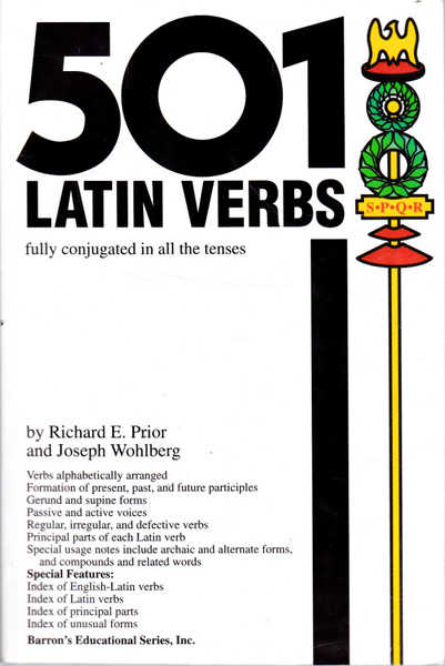 501 Latin Verbs: Fully conjugated in all the Tenses
