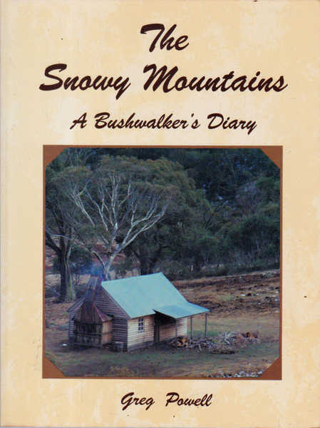 The Snowy Mountains a Bushwalker's Diary