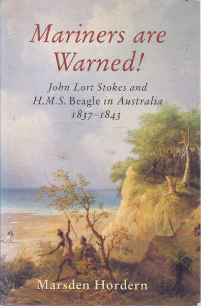 Mariners are Warned!: John Lort Stokes and H.M.S. Beagle in Australia 1837-1843