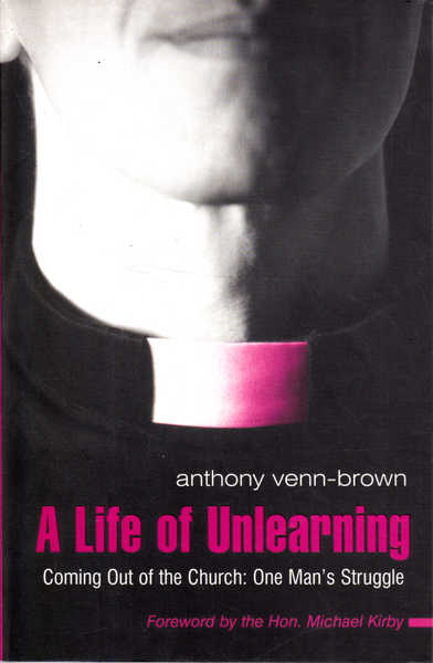 A Life of Unlearning. Coming out of the Church. One man's struggle