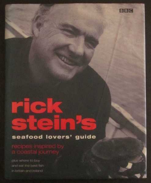 Rick Stein's Seafood Lover's Guide: Recipes Inspired by a Coastal Journey